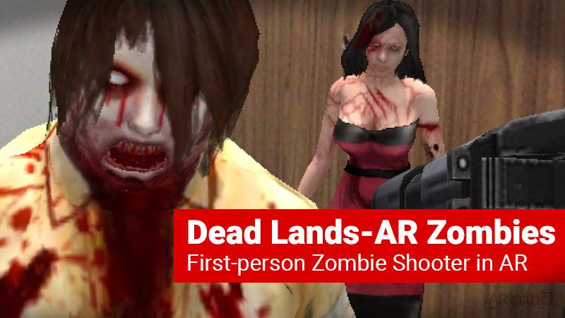 Dead Lands AR zombies