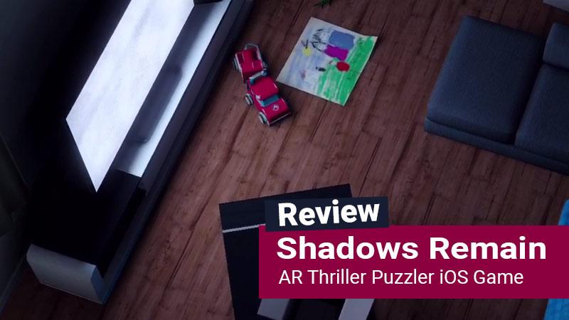 Shadows Remain AR Thriller