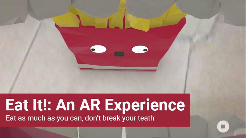 Eat It!: An AR Experience