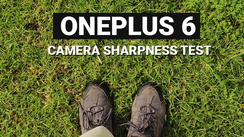 OnePlus 6 camera sharpness test