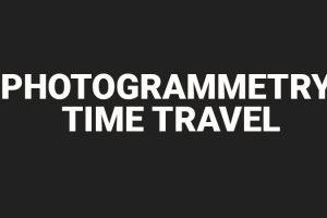Photogrammetry Time Travel Machine