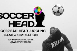 Soccer Head Instagram Filter – Ball Juggling Game