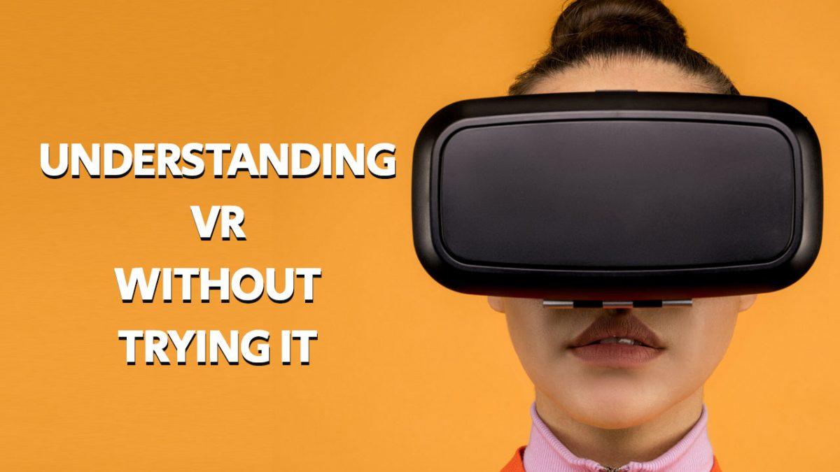 understanding what VR is